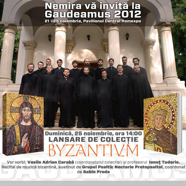 Invitatie Nemira_Lansare Byzantivm_Recital Nectarie Protopsaltul_Gaudeamus 2012